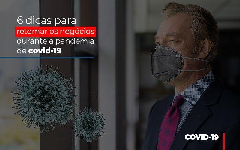 6-dicas-para-retomar-os-negocios-durante-a-pandemia-de-covid-19 - 6 dicas para retomar os negócios durante a pandemia de covid-19