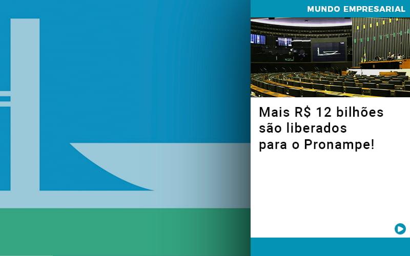 mais-de-r-s-12-bilhoes-sao-liberados-para-pronampe - Mais R$ 12 bilhões são liberados para o Pronampe!