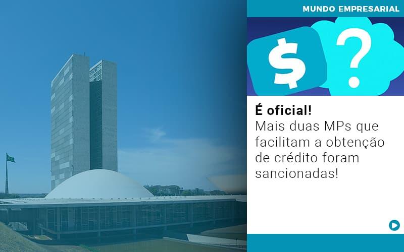 E Oficial Mais Duas Mps Que Facilitam A Obtencao De Credito Foram Sancionadas - Contabilidade em Salvador - BA | Confacilidade - É oficial! Mais duas MPs que facilitam a obtenção de crédito foram sancionadas!