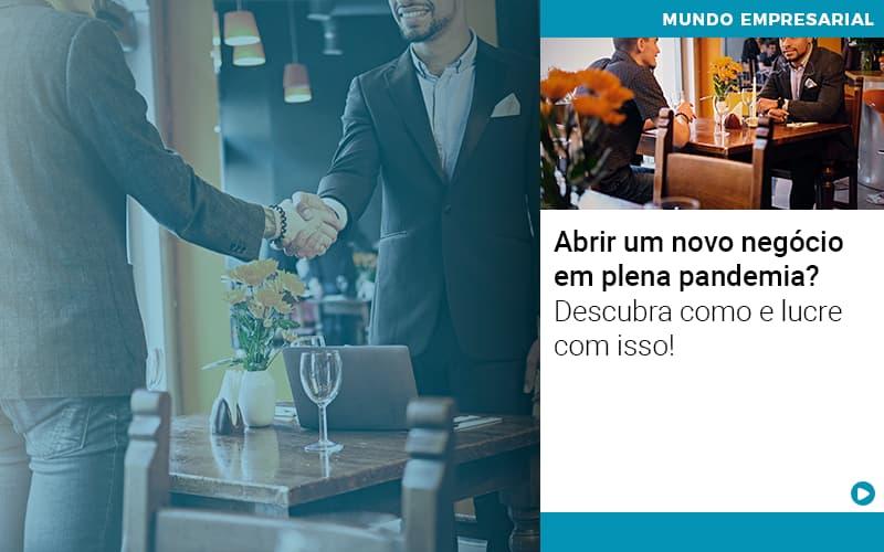 Abrir Um Novo Negocio Em Plena Pandemia Descubra Como E Lucre Com Isso (1) - Contabilidade em Salvador - BA | Confacilidade - Abrir um novo negócio em plena pandemia? Descubra como e lucre com isso!
